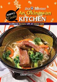 okinawan kitchen traditional recipes with an island twist hawai i