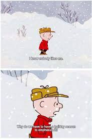 Feeling Down Meme - charlie brown is feeling down about christmas the holidays