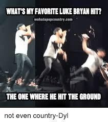 Luke Bryan Memes - what s my favorite luke bryan hit wehatepopcountrycom the one where
