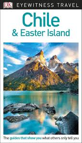 chile and easter island dk eyewitness travel guide by dk