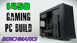 450 budget gaming pc build december youtube