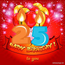 outstanding 25th birthday wishes 2016 birthday wishes for twenty five year wishes greetings