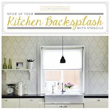 kitchen stencil ideas spice up your kitchen backsplash with a stencil stencil stories
