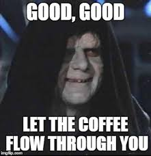 Too Much Coffee Meme - drank too much coffee today imgflip