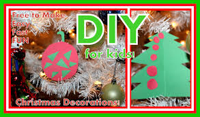 diy for kids christmas decorations easy to make