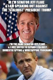 Flake Meme - two faced globalist cuck jeff flake complains about stalinist