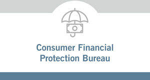 consumer financial protection bureau consumer financial protection bureau consumer class defense counsel