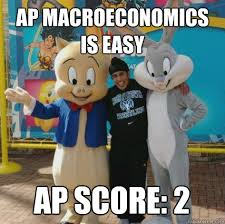 Macro Meme - 6 ap macroeconomics microeconomics tips from former students