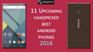 best new android phones best 25 best android phone 2016 ideas on best android