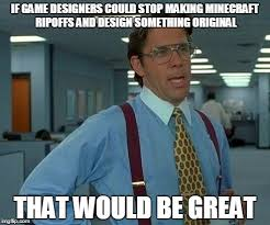 Designer Meme - that would be great meme imgflip