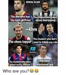 Footy Memes - school class the one who has the student wha knows the best