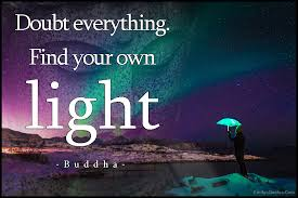 Quotes About Light Doubt Everything Find Your Own Light Popular Inspirational