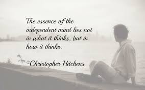 hitchens quote the essence of the independent mind