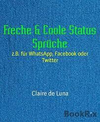 statussprüche für whatsapp freche coole status sprüche z b für whatsapp oder