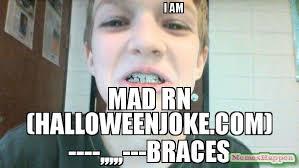 Kid With Braces Meme - i am mad rn halloweenjoke com braces meme smiling