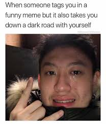 Meme Down - dopl3r com memes when someone tags you in a funny meme but it