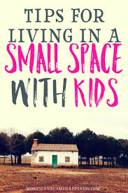 How To Live In A Small Space How To Live In A Small Space With Kids And Not Lose Your Mind