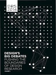 proceedings of drs 2014 design u0027s big debates volume 1 design