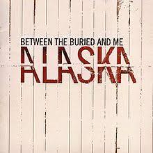 alaska photo album alaska between the buried and me album