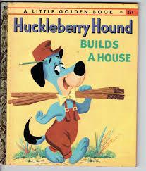 the huckleberry hound show huckleberry hound builds a house a little golden book ann