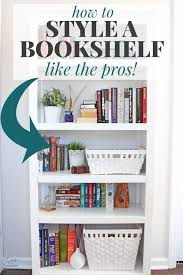 how to style a bookcase how to style a bookshelf like the pros the easy way to decorate a