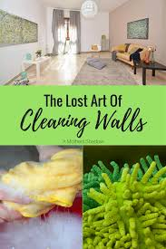 How To Clean Walls by The Lost Art Of Cleaning Walls