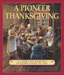 a pioneer thanksgiving a story of harvest celebrations in 1841 by