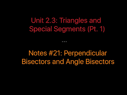 showme perpendicular bisectors and angle bisectors
