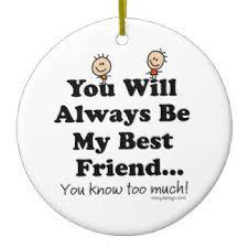 best friend quotes ornaments keepsake ornaments zazzle
