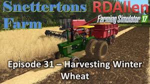 farming simulator 17 snettertons e31 harvesting winter wheat