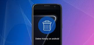 delete history on android phone the easiest way on how to delete history on android
