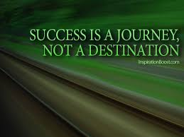 Success Is A Journey Not Destination Inspiration Boost Essay