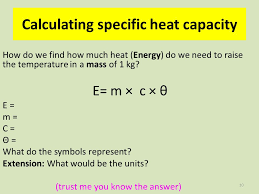 week u2013 7 lesson 1 learning objectives define specific heat