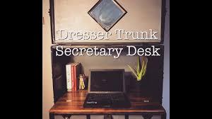 Secretary Desk Dresser Trunk Secretary Desk Youtube