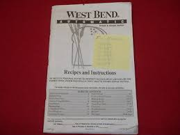 West Bend Bread Machine Parts West Bend 41090 Bread Machine Parts Recipes And Instructions