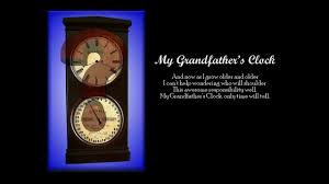 grandfather s my grandfather s clock a poem i wrote youtube