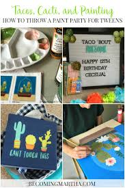 halloween party ideas for tweens paint party for tweens how to host a taco and cactus paint party