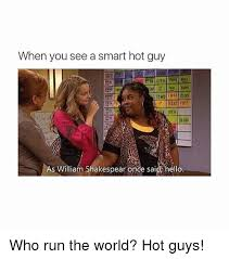 Hot Guy Memes - when you see a smart hot guy as william shakespearonde sa hello