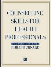 Counselling For Toads Counselling Skills For Health Professionals Philip Burnard