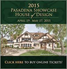 pasadena showcase house tickets now on sale westedge