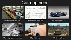 Engineer Meme - trust me i m an engineer a car engineer