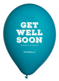 get well soon baloons get well soon headstones are expensive balloon delivered