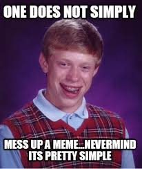 Mess Meme - meme creator one does not simply mess up a meme nevermind its