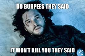 Burpees Meme - die burpees die album on imgur