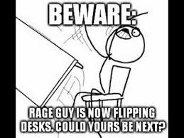Flipping Tables Meme - desk flip rage guy memes 2 youtube