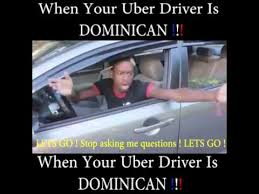 Dominican Memes - when your uber driver dominican youtube