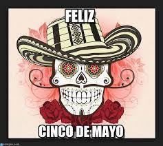 Meme Cinco De Mayo - feliz feliz cinco de mayo meme on memegen