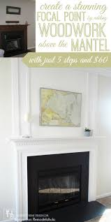 Make A Fireplace Mantel by Remodelaholic How To Add Woodwork Trim Above The Fireplace Mantel