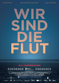 Kinoprogramm Baden Baden Wir Sind Die Flut Film 2016 Trailer Kritik Kino De