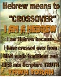 Scripture Memes - hebrew means to crossover have crossed over from into scripture trum